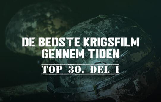 De bedste krigsfilm gennem tiden - Top 30. del 1